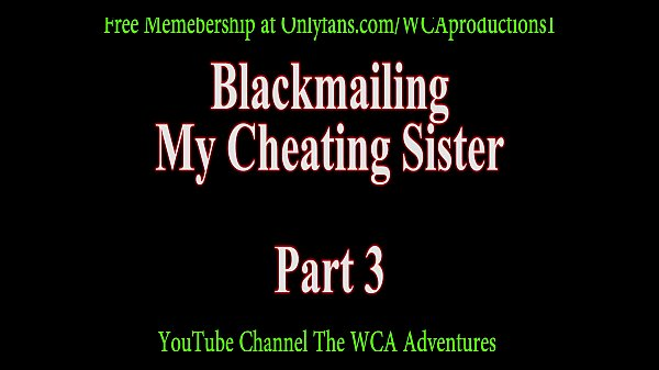 Blackmail, Blackmail sister, Blackmailed
